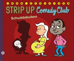 Strip Up Comedy Club # SC01 Schuddebuiken